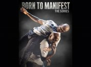 Born to Manifest: The Series - Just Us Dance Theatre